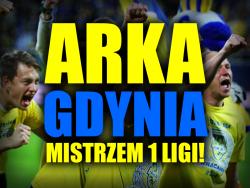 Arka mistrzem pierwszej ligi!